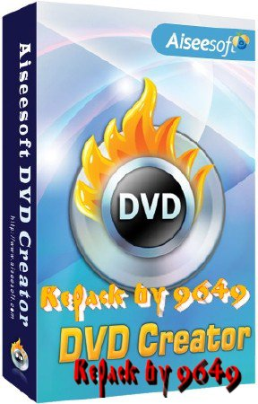 Aiseesoft DVD Creator 5.2.38 RePack & Portable by 9649